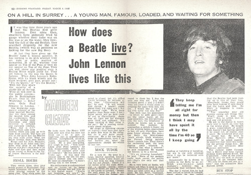 The following is the original article as written by Maureen Cleave - the first in a series of five - on How Does a Beatle Live? - exactly as published in the London Evening Standard on March 4, 1966. Part 1- John Lennon